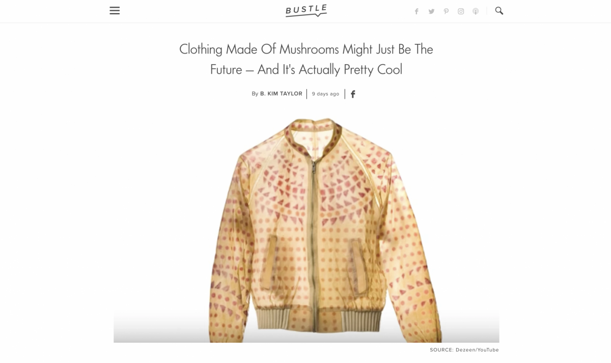BUSTLE – Clothing Made Of Mushrooms Might Just Be The Future – press article