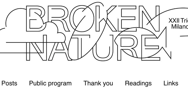 Broken Nature – XXII Triennale di Milano – Milan (IT) – Exhibition