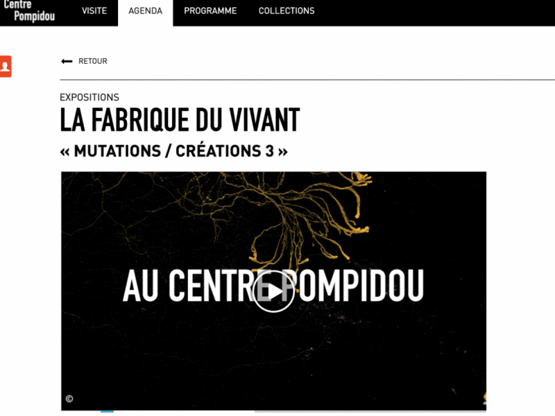 La Fabrique du Vivant @Centre Pompidou – Paris (FR) – Exhibition & Public Talk