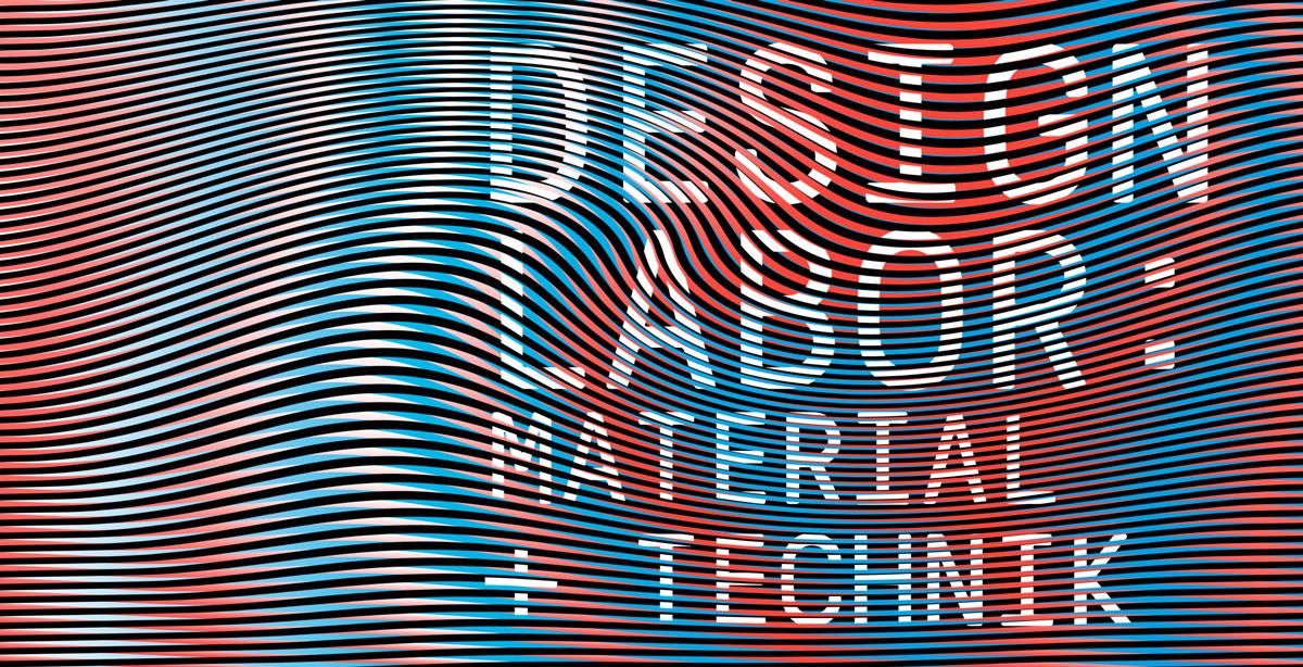 Design Labor – Material und Technik @Museum für Gestaltung – Zürich (CH) – Exhibition