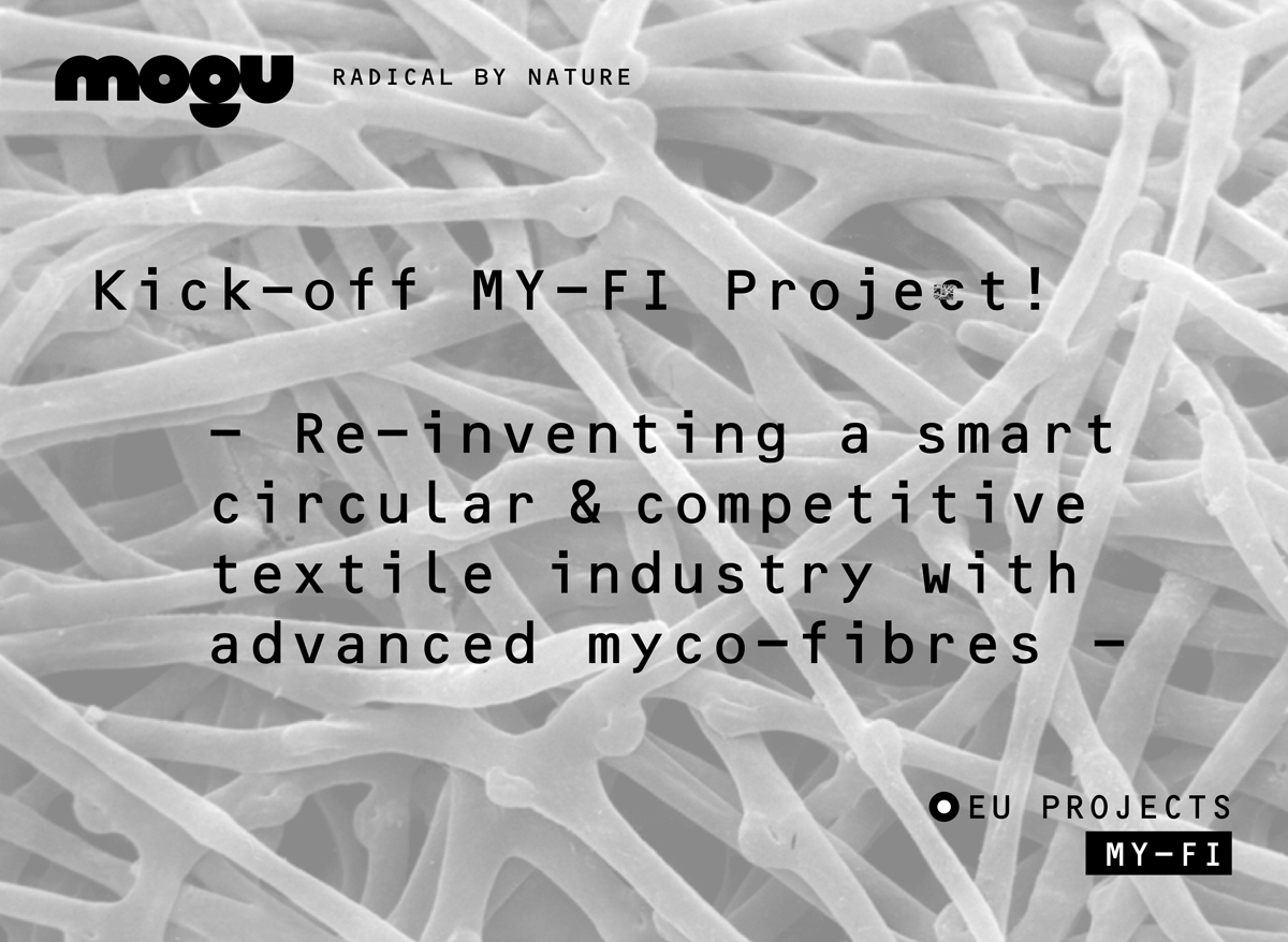 MY-FI PROJECT // Re-inventing the textile industry with advanced myco-fibres // Horizon 2020 – European Commission