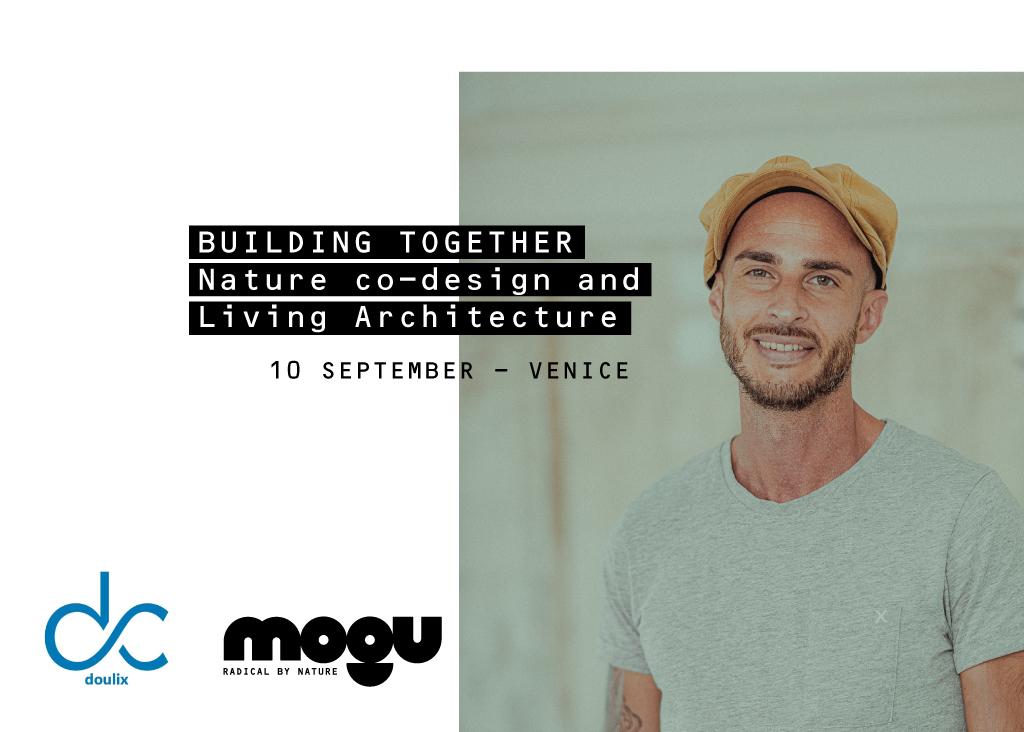 MOGU @BUILDING TOGHETER // NATURE CO-DESIGN AND LIVING ARCHITECTURE